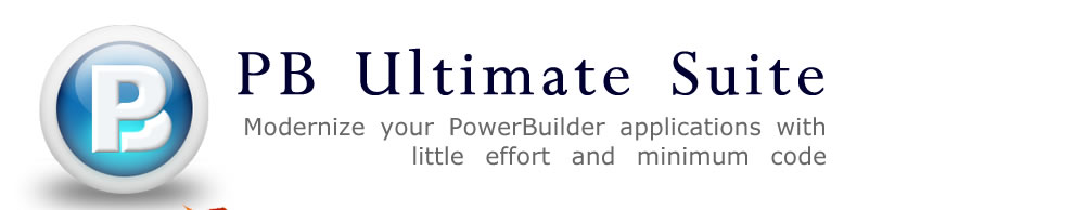 PB Ultimate Suite Modernize your PowerBuilder Applications with little effort and minimum code